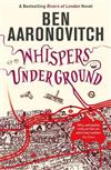 Whispers Under Ground: The Third Rivers of London novel