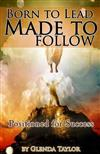 Born To Lead Made To Follow: Positioned for Success