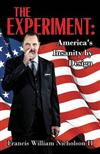 The Experiment: America's Insanity by Design