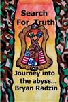 Search for Truth: Journey Into the Abyss...