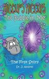 The Bubble in Me (Hiccup's Hiccups #1)