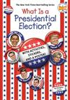 What Is a Presidential Election?: The Official Who HQ Election Book