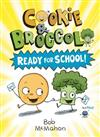 Cookie and Broccoli: Ready for School