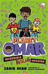 Planet Omar: Incredible Rescue Mission