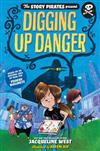 Story Pirates Present: Digging Up Danger. The