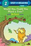 Would You, Could You Plant a Tree? With Dr. Seuss's Lorax