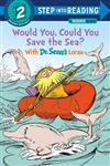 Would You, Could You Save the Sea? With Dr. Seuss's Lorax