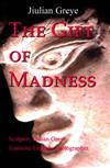 The Gift of Madness