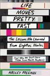 Life Moves Pretty Fast: The Lessons We Learned from Eighties Movies (and Why We