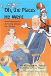 Oh, the Places He Went: A Story About Dr. Seuss--Theodore Seuss Geisel
