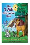 The I Am! Affirmation Book: Discovering the Value of Who You Are, English French: Discovering the Value of Who You Are