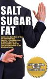 Salt Sugar Fat: Explore the Dark Side of the All-American Meal, America's Food Addiction, And Why We Get Fat by Understanding How the Food Giants Hooked Us on Mindless Eating