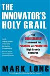 The Innovator's Holy Grail: The Core Strategy Framework for Planning and Predicting High Growth Ventures