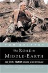 The Road to Middle-Earth: [How J.R.R. Tolken Created a New Mythology]