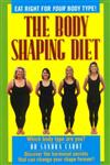 The Body Shaping Diet: You Can Change Your Body Shape