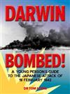 Darwin Bombed!: A Young Person's Guide to the Japanese Attack of 19 February 1942