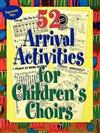 52 Arrival Activities for Children's Choirs