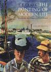 The Painting of Modern Life: Paris in the Art of Manet and His Followers - Revised Edition