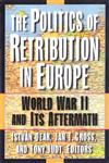 The Politics of Retribution in Europe: World War II and Its Aftermath