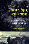 Dreams, Stars, and Electrons: Selected Writings of Lyman Spitzer, Jr.