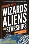 Wizards, Aliens, and Starships: Physics and Math in Fantasy and Science Fiction