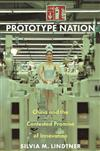 Prototype Nation: China and the Contested Promise of Innovation