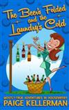 The Beer's Folded and the Laundry's Cold: Mostly-True Adventures in Housewifery