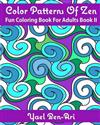 Color Patterns of Zen: Fun Coloring Book for Adults Book II