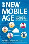 The New Mobile Age: How Technology Will Extend the Healthspan and Optimize the Lifespan