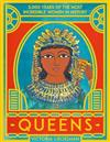 Queens: 3,000 Years of the Most Powerful Women in History