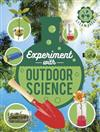 Experiment with Outdoor Science: Fun Projects to Try at Home