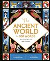 The Ancient World in 100 Words: Start conversations and spark inspiration