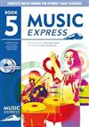 Music Express: Book 5 (Book + CD + CD-ROM): Lesson Plans, Recordings, Activities and Photocopiables