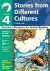 Year 4 Stories from Different Cultures: Teachers' Resource for Guided Reading: Year 4