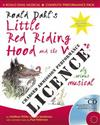 Roald Dahl's Little Red Riding Hood and the Wolf Performance Licence (admission fee): For Public Performances at Which an Admission Fee is Charged