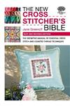 New Cross Stitcher's Bible: New and Revised Edition
