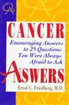 Cancer Answers: Encouraging Answers to 25 Questions You Were Always Afraid to Ask