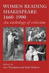 Women Reading Shakespeare 1660-1900: An Anthology of Criticism