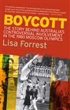 Boycott: The Story Behind Australia's Controversial Involvement in the 1980 Moscow Olympics