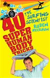 The Surfing Scientist: 40 Super Human Body Tricks