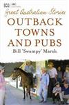 Great Australian Stories: Outback Towns and Pubs
