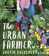 The Urban Farmer: How to Create a Productive Garden in Any Space