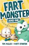 Fart Monster and Me: The Crash Landing (Book 1)