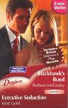 Blackhawk's Bond/Executive Seduction/The Tycoon's Surprise