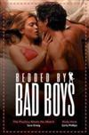 Bedded By Bad Boys Bk2/The Playboy Meets His Match/Body Heat
