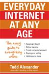 Everyday Internet at Any Age: The easy guide to everything online