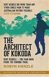 The Architect of Kokoda: Bert Kienzle - The Man Who Made the Kokoda Trail