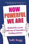 How Powerful We Are: Behind the scenes with one of Australia's leading activists