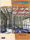 Site Establishment, Formwork and Framing