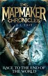 Race to the End of the World: The Mapmaker Chronicles Book 1 - a bestselling adventure for fans of Emily Rodda and Rick Riordan